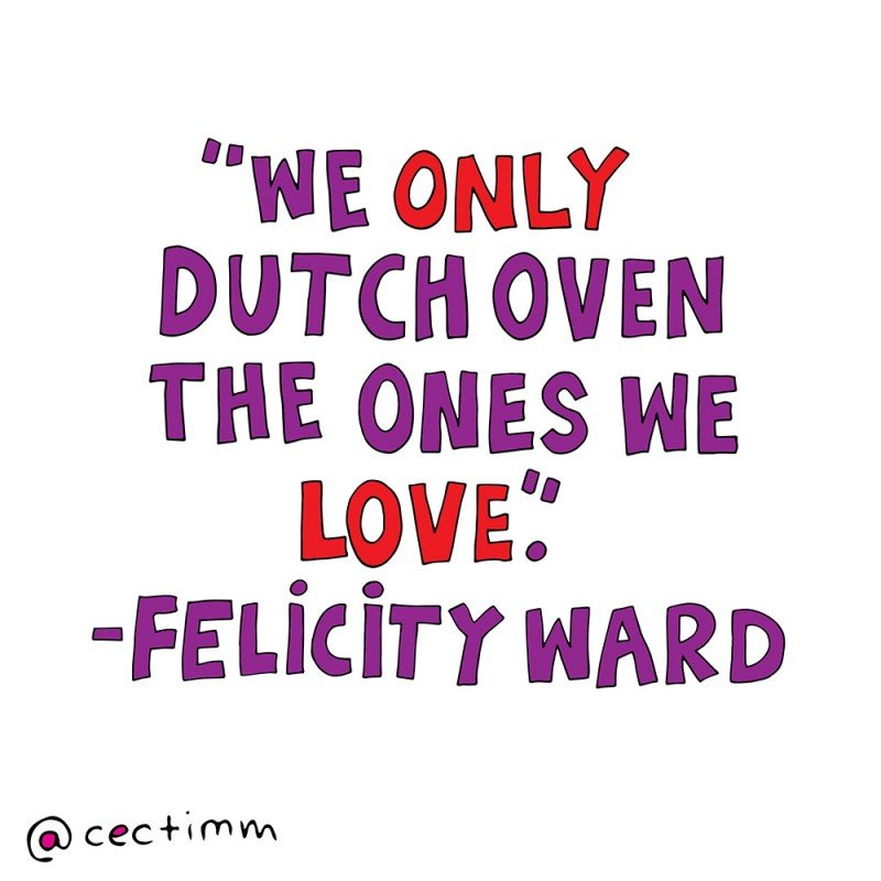 We only dutch oven the ones we love.jpg