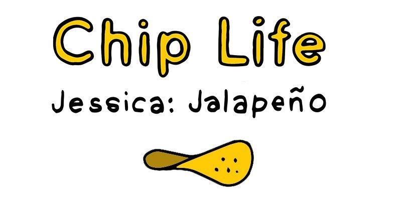 chip life :: jessica :: jalapeño