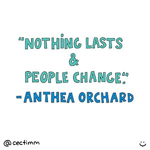 Nothing lasts and people change.jpg